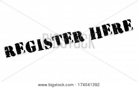 Register Here rubber stamp. Grunge design with dust scratches. Effects can be easily removed for a clean, crisp look. Color is easily changed.