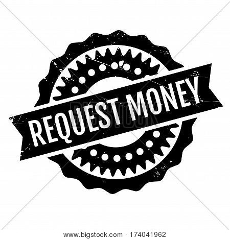 Request Money rubber stamp. Grunge design with dust scratches. Effects can be easily removed for a clean, crisp look. Color is easily changed.