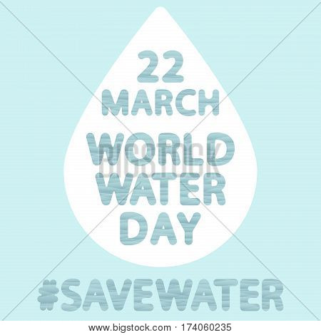 vector wave rounded text of world water day 22 March on a water drop background and hashtag save water