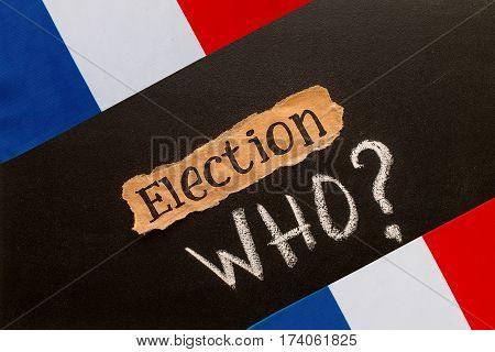 Elections in France.  Election inscription on torn paper sheet. Election concept