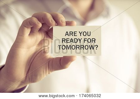 Businessman Holding Are You Ready For Tomorrow ? Message Card