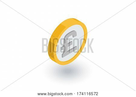Pound Sterling currency coin isometric flat icon. 3d vector colorful illustration. Pictogram isolated on white background