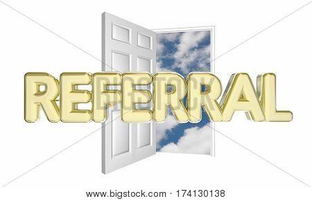 Referral Sale New Customer Open Door Word 3d Illustration