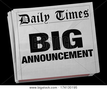 Big Announcement News Story Headline Newspaper 3d Illustration