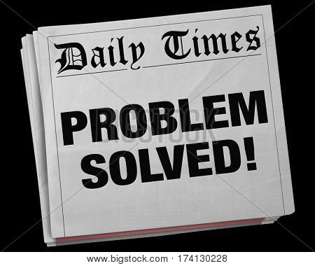 Problem Solved Solution Fixed Newspaper Headline 3d Illustration