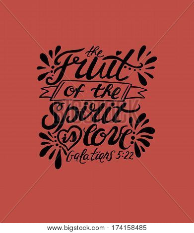Hand lettering The fruit of the spirit is love on red background. Bible verse. Christian poster. New Testament. Galatians. Modern calligraphy. Scripture prints