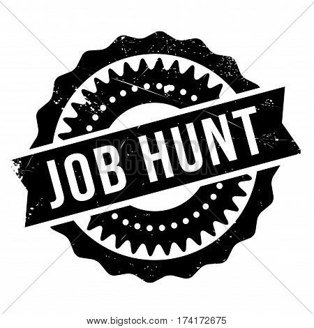 Job Hunt rubber stamp. Grunge design with dust scratches. Effects can be easily removed for a clean, crisp look. Color is easily changed.