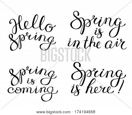 Hand drawn spring lettering composition. Calligraphic letters. Inspirational quotes. Hello Spring. Spring is in the air. Spring is coming