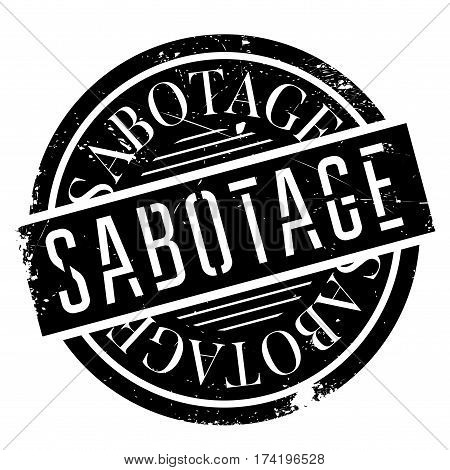 Sabotage rubber stamp. Grunge design with dust scratches. Effects can be easily removed for a clean, crisp look. Color is easily changed.