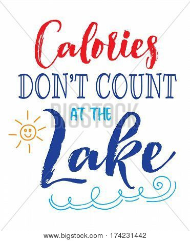 Calories Don't Count at the Lake typography vector poster design card with colorful sun and waves accents on white background
