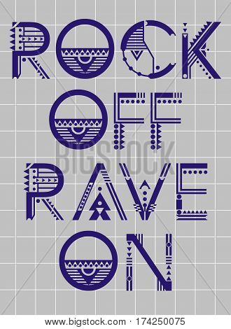 Rock Off Rave On Typography Design For T-Shirt, Poster, Vector.