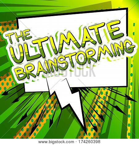 The Ultimate Brainstorming - Comic book style word on abstract background.