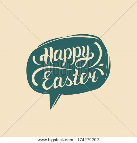 Happy Easter in speech bubble. Vector greeting card with hand lettering type. Religious holiday illustration for poster, flyer etc
