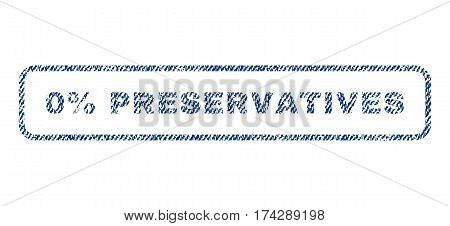 0 Percent Preservatives text textile seal stamp watermark. Blue jeans fabric vectorized texture. Vector tag inside rounded rectangular banner. Rubber emblem with fiber textile structure.