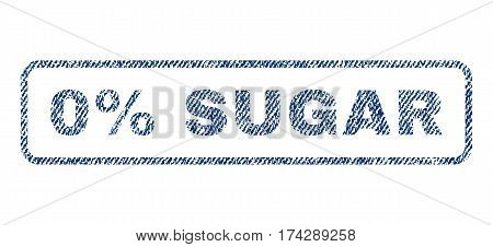 0 Percent Sugar text textile seal stamp watermark. Blue jeans fabric vectorized texture. Vector tag inside rounded rectangular banner. Rubber sticker with fiber textile structure.