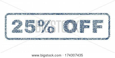 25 Percent Off text textile seal stamp watermark. Blue jeans fabric vectorized texture. Vector caption inside rounded rectangular banner. Rubber sign with fiber textile structure.