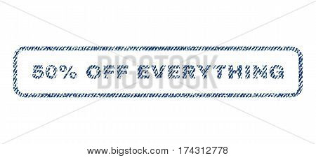 50 Percent Off Everything text textile seal stamp watermark. Blue jeans fabric vectorized texture. Vector caption inside rounded rectangular banner. Rubber sticker with fiber textile structure.