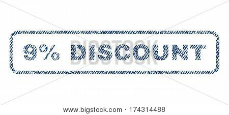 9 Percent Discount text textile seal stamp watermark. Blue jeans fabric vectorized texture. Vector caption inside rounded rectangular banner. Rubber emblem with fiber textile structure.