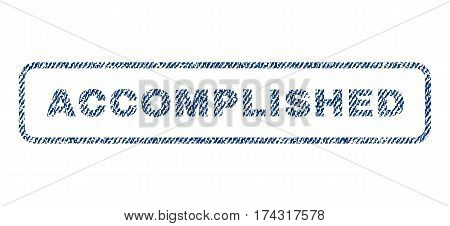 Accomplished text textile seal stamp watermark. Blue jeans fabric vectorized texture. Vector caption inside rounded rectangular banner. Rubber emblem with fiber textile structure.