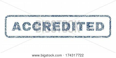 Accredited text textile seal stamp watermark. Blue jeans fabric vectorized texture. Vector caption inside rounded rectangular shape. Rubber sign with fiber textile structure.