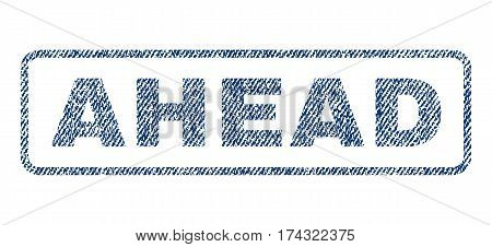 Ahead text textile seal stamp watermark. Blue jeans fabric vectorized texture. Vector caption inside rounded rectangular banner. Rubber emblem with fiber textile structure.