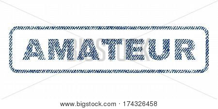 Amateur text textile seal stamp watermark. Blue jeans fabric vectorized texture. Vector caption inside rounded rectangular shape. Rubber sticker with fiber textile structure.