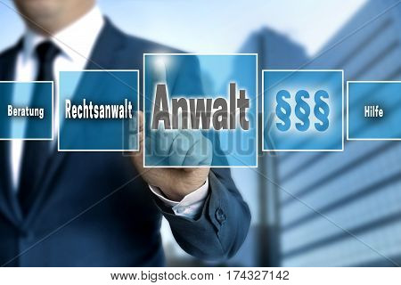 Anwalt (in German Lawyer, Help, Advice) Touchscreen Is Operated By Businessman