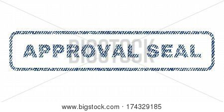 Approval Seal text textile seal stamp watermark. Blue jeans fabric vectorized texture. Vector tag inside rounded rectangular banner. Rubber emblem with fiber textile structure.