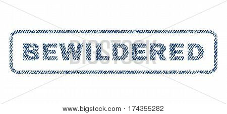 Bewildered text textile seal stamp watermark. Blue jeans fabric vectorized texture. Vector caption inside rounded rectangular banner. Rubber sticker with fiber textile structure.
