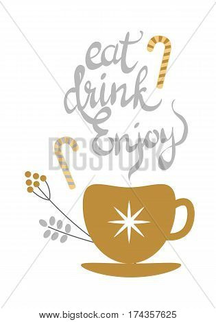 Eat drink enjoy banner with golden xmas decorated tea or coffee cup with hot drink inside and branch with round fetuses near. Vector illustration of traditional things to warm up in cartoon style