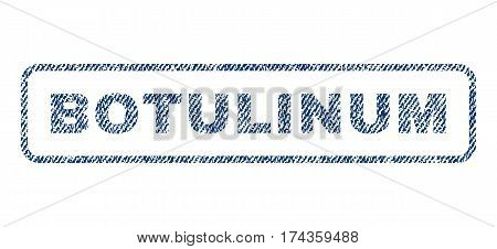Botulinum text textile seal stamp watermark. Blue jeans fabric vectorized texture. Vector tag inside rounded rectangular shape. Rubber emblem with fiber textile structure.