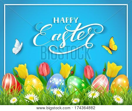 Easter eggs in grass on blue background with tulips, butterflies and ladybugs, lettering Happy Easter, illustration.