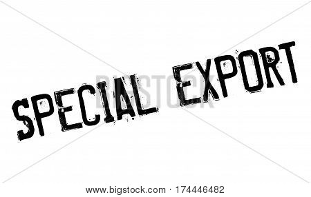 Special Export rubber stamp. Grunge design with dust scratches. Effects can be easily removed for a clean, crisp look. Color is easily changed.