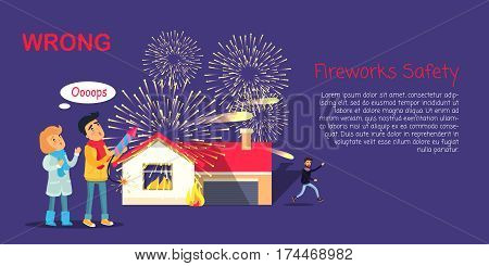 Fireworks safety, wrong usage of pyrotechnics by children outdoors and burning house with getting away man. Vector illustration of improper fireworks using and bad consequences for health and text