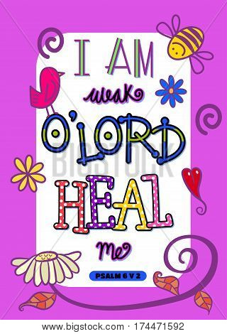 I am weak O' Lord, heal me - Bible scripture poster.
