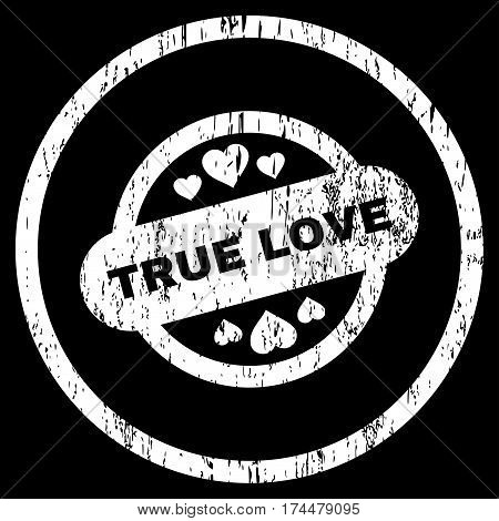 True Love Stamp Seal grainy textured icon for overlay watermark stamps. Rounded flat vector symbol with dirty texture. Circled white ink rubber seal stamp with grunge design on a black background.