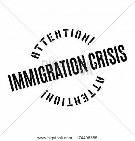 Immigration Crisis rubber stamp. Grunge design with dust scratches. Effects can be easily removed for a clean, crisp look. Color is easily changed.