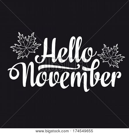 Hello November. lettering composition flyer or banner template. Selling welcome text. Vector