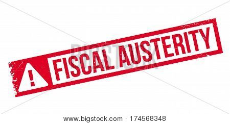 Fiscal Austerity rubber stamp. Grunge design with dust scratches. Effects can be easily removed for a clean, crisp look. Color is easily changed.
