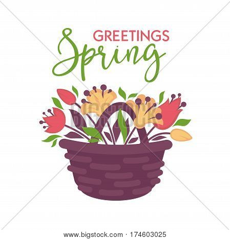 Spring greeting vector card with isolated basket of flowers on white. Close up colorful attributes in brown wicker pot and inscription above. Bouquet of bright wildflowers present for holidays