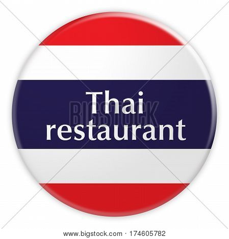 Thailand Flag Badge: Thai Restaurant Button 3d illustration on white background
