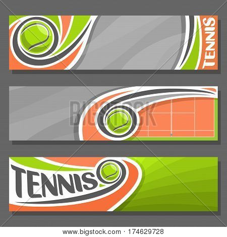 Vector horizontal Banners for Tennis: 3 cartoon covers for title text on lawn tennis theme, clay sporting court with fly green ball, abstract simple headers banner for inscriptions on grey background.
