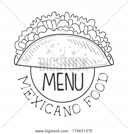 Restaurant Mexican Food Menu Promo Sign In Sketch Style With Quesadilla Wrap , Design Label Black And White Template. Monochrome Hand Drawn Promotional Cafe Poster Print Vector Illustration.