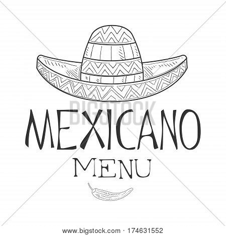Restaurant Mexican Food Menu Promo Sign In Sketch Style With Sombrero Hat And Chili Pepper , Design Label Black And White Template. Monochrome Hand Drawn Promotional Cafe Poster Print Vector Illustration.