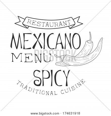 Restaurant Traditional Quisine Mexican Food Menu Promo Sign In Sketch Style With Chili Peppers , Design Label Black And White Template. Monochrome Hand Drawn Promotional Cafe Poster Print Vector Illustration.