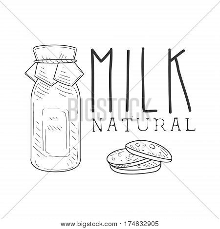 Natural Fresh Milk Product Promo Sign In Sketch Style With Bottle And Biscuits, Design Label Black And White Template. Monochrome Hand Drawn Promotional Farm Product Poster Print Vector Illustration.