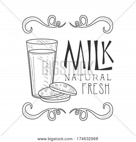 Natural Fresh Milk Product Promo Sign In Sketch Style With Bottle And Cookies, Design Label Black And White Template. Monochrome Hand Drawn Promotional Farm Product Poster Print Vector Illustration.