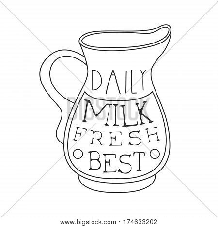 Best Daily Fresh Milk Product Promo Sign In Sketch Style With Jug, Design Label Black And White Template. Monochrome Hand Drawn Promotional Farm Product Poster Print Vector Illustration.