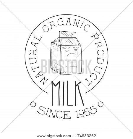 Natural Organic Product Fresh Milk Product Promo Sign In Sketch Style With Carton Package, Design Label Black And White Template. Monochrome Hand Drawn Promotional Farm Product Poster Print Vector Illustration.