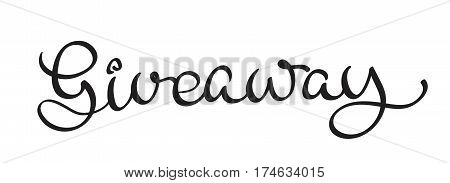 Giveaway text on white background. Calligraphy lettering Vector illustration EPS10.